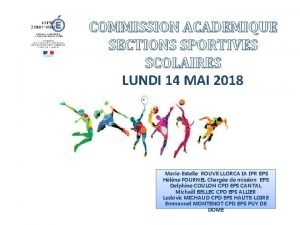 COMMISSION ACADEMIQUE SECTIONS SPORTIVES SCOLAIRES LUNDI 14 MAI