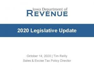 2020 Legislative Update October 14 2020 Tim Reilly
