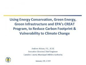 Using Energy Conservation Green Energy Green Infrastructure and