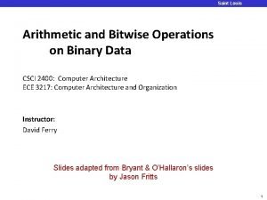 Saint Louis University Arithmetic and Bitwise Operations on