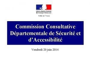 Prfet de lYonne Commission Consultative Dpartementale de Scurit