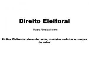 Direito Eleitoral Mauro Almeida Noleto Ilcitos Eleitorais abuso