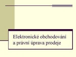 Elektronick obchodovn a prvn prava prodeje Zkladn modely