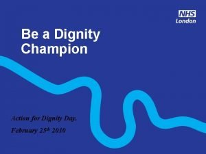 Be a Dignity Champion Action for Dignity Day