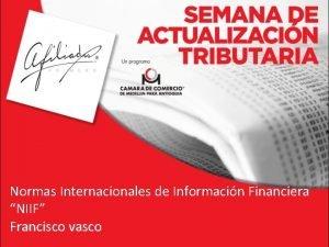 Normas Internacionales de Informacin Financiera NIIF Francisco vasco