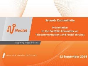 Schools Connectivity Presentation to the Portfolio Committee on