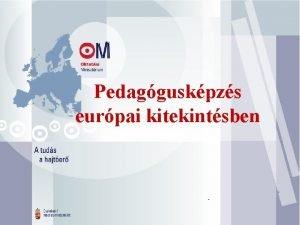 Felvteli Pedagguskpzs 2003 eurpai kitekintsben A pedaggus kompetencik