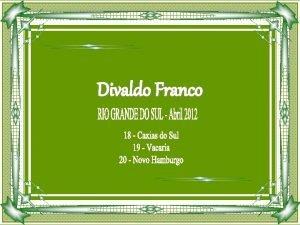 Divaldo Franco Divaldo Pereira Franco no Rio Grande