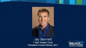 Jay Bennett 7 Star Golden Circle Presidents Award