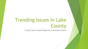 Trending Issues in Lake County A Closer Look