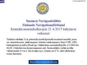 Suomen Navigaatioliitto 2017 Suomen Navigaatioliitto Finlands Navigationsfrbund Rannikkomerenkulkuopin