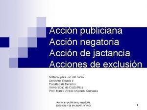 Accin publiciana Accin negatoria Accin de jactancia Acciones