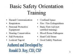 Basic Safety Orientation Training Hazard Communication Respirators Personal