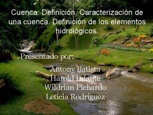 Cuenca Definicin Caracterizacin de una cuenca Definicin de