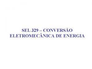 SEL 329 CONVERSO ELETROMEC NICA DE ENERGIA Usinas