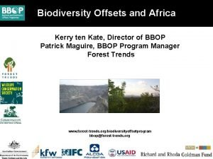 Biodiversity Offsets and Africa and protected areas Kerry