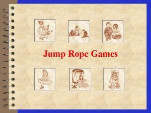 Jump Rope Games Jump Rope 4 The history