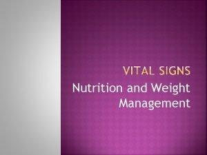 Nutrition and Weight Management To maintain weight energy