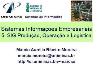 Sistemas de Informaes Sistemas Informaes Empresariais 5 SIG