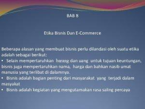 BAB 8 Etika Bisnis Dan ECommerce Beberapa alasan