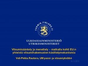 Viisumisntely ja menettely matkalla kohti EU n yhteist