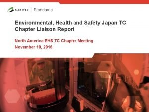 Environmental Health and Safety Japan TC Chapter Liaison