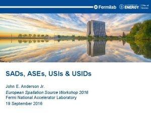 SADs ASEs USIs USIDs John E Anderson Jr