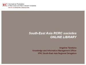 SEA RCRC Online Library SouthEast Asia RCRC societies