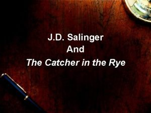 J D Salinger And The Catcher in the