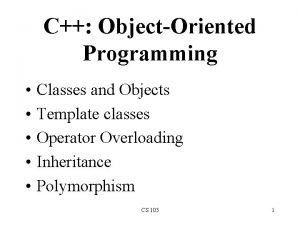 C ObjectOriented Programming Classes and Objects Template classes