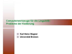 Computerwerkzeuge fr die Linguistik Probleme der Kodierung Karl