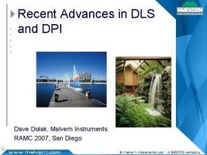 Recent Advances in DLS and DPI Dave Dolak