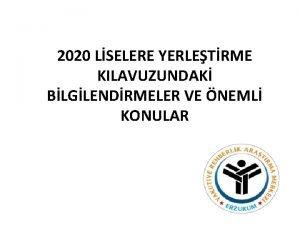 2020 LSELERE YERLETRME KILAVUZUNDAK BLGLENDRMELER VE NEML KONULAR