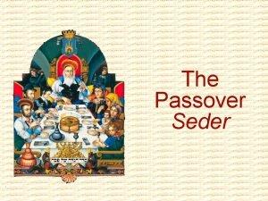 The Passover Seder The Passover Seder The Four