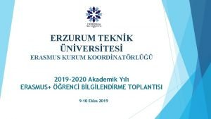 ERZURUM TEKNK NVERSTES ERASMUS KURUM KOORDNATRL 2019 2020