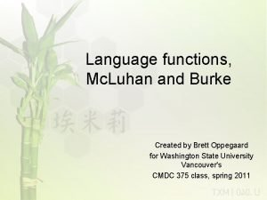 Language functions Mc Luhan and Burke Created by
