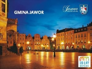 GMINA JAWOR GMINA JAWOR Gmina Jawor powstaa w