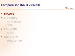 Comparaison INNTI vs INNTI ENCORE EFV vs RPV