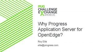 Why Progress Application Server for Open Edge Roy
