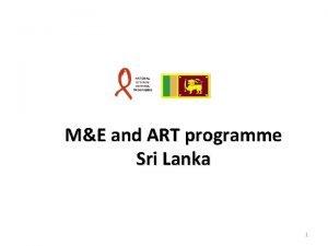 ME and ART programme Sri Lanka 1 Overview