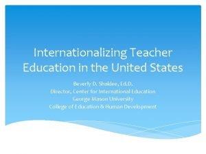 Internationalizing Teacher Education in the United States Beverly