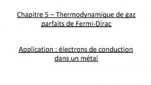Chapitre 5 Thermodynamique de gaz parfaits de FermiDirac