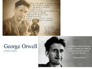 George Orwell 1903 1950 Life Born Eric Blair
