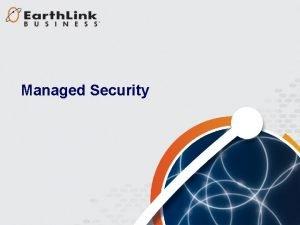 1 Managed Security 2 Managed Security Managed Security