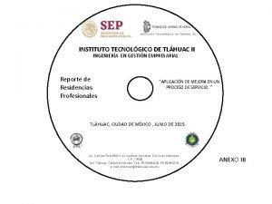 Instituto Tecnolgico de Tlhuac II INSTITUTO TECNOLGICO DE