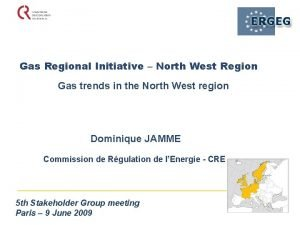 Gas Regional Initiative North West Region Gas trends