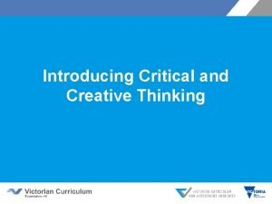 Introducing Critical and Creative Thinking Victorian Curriculum F
