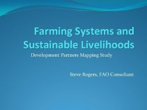 Farming Systems and Sustainable Livelihoods Development Partners Mapping