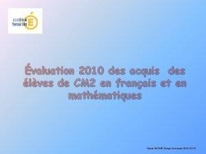 valuation 2010 des acquis des lves de CM