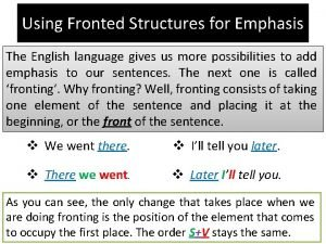 Using Fronted Structures for Emphasis The English language